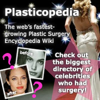 Celebrity Plastic Surgery, Plasticopedia